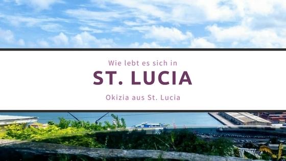 Wie lebt es sich in – St. Lucia